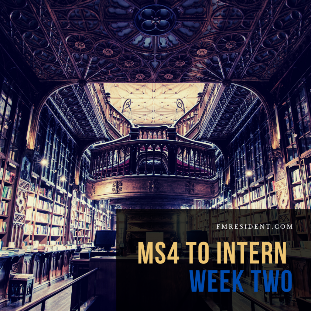 MS4 to Intern: Week Two