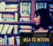 MS4 to Intern: Week Three