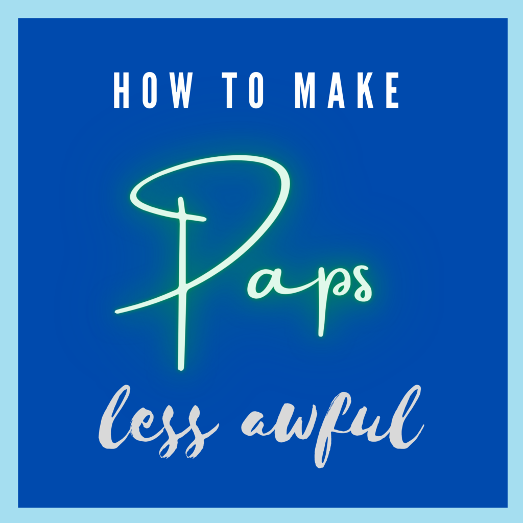 Text reads: How to Make Paps Less Awful