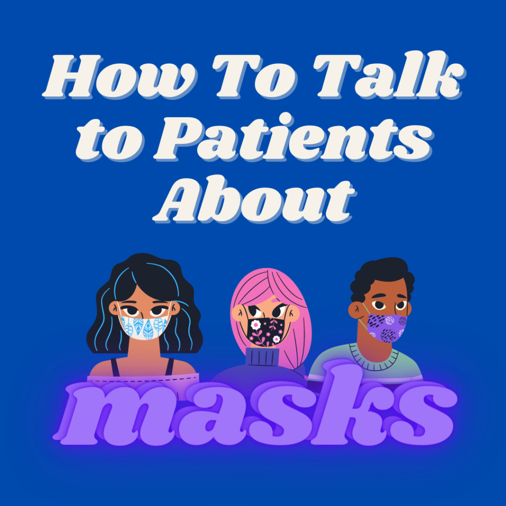 """How to Talk to Patients ABout Masks"" with image of 3 individuals in masks"